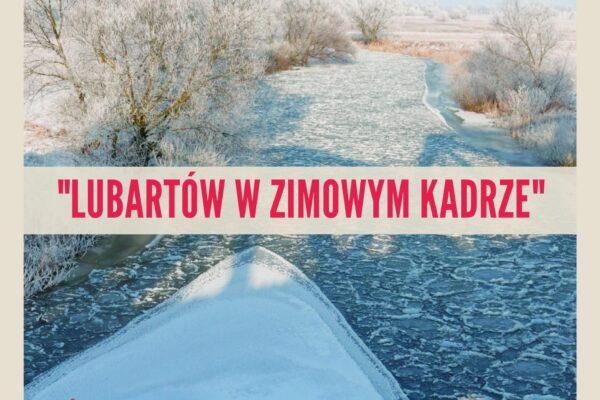 """Miniaturka artykułu """"Lubartów w zimowym kadrze"""" – konkurs fotograficzny"""